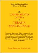 IL CAMBIAMENTO DI VITA NELLA TERAPIA RIDECISIONALE di Mary McClure Goulding, Robert L. Goulding