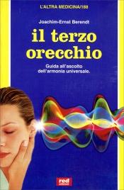 IL TERZO ORECCHIO Guida all'ascolto dell'armonia universale di Joachim Ernst Berendt
