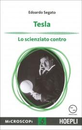 TESLA - LO SCIENZIATO CONTRO di Edoardo Segato