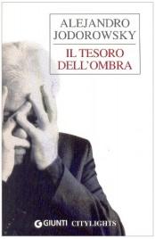IL TESORO DELL'OMBRA di Alejandro Jodorowsky