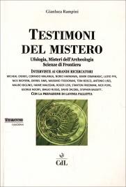 TESTIMONI DEL MISTERO Ufologia, misteri dell'archeologia, scienze di frontiera di Gianluca Rampini