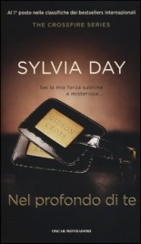 THE CROSSFIRE SERIES - VOL. 3: NEL PROFONDO DI TE di Sylvia Day