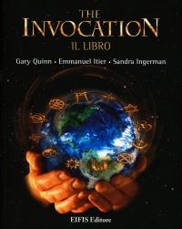 THE INVOCATION - IL di Gary Quinn, Emmanuel Itier, Sandra Ingerman