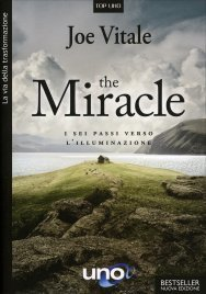 THE MIRACLE I sei passi verso l'Illuminazione di Joe Vitale