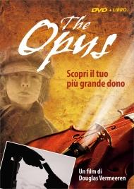 THE OPUS (FILM IN DVD) Come mettere in pratica la Legge di Attrazione di Douglas Vermeeren