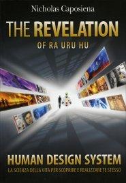 HUMAN DESIGN SYSTEM® - THE REVELATION OF RA URU HU La scienza della vita per scoprire e realizzare te stesso di Nicholas Caposiena