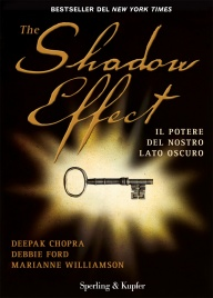 THE SHADOW EFFECT (EBOOK) Il potere del nostro lato oscuro di Deepak Chopra, Debbie Ford, Marianne Williamson