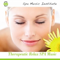 THERAPEUTIC RELAX SPA MUSIC - VOL. 1 Natural Music 432 Hz di Spa Music Institute
