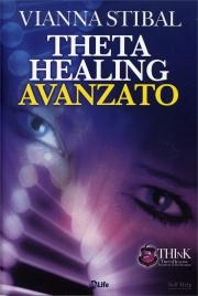 THETA HEALING AVANZATO - IL di Vianna Stibal