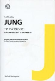 TIPI PSICOLOGICI Edizione integrale di riferimento di Carl Gustav Jung