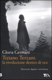 TIZIANO TERZANI: LA RIVOLUZIONE DENTRO DI NOI di Gloria Germani