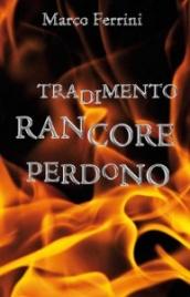 TRADIMENTO RANCORE PERDONO (EBOOK) Trasformare la crisi in un'opportunità di Marco Ferrini