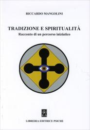 TRADIZIONE E SPIRITUALITà Racconto di un percorso iniziatico di Riccardo Mangolini