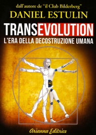 TRANSEVOLUTION L'era della decostruzione umana di Daniel Estulin