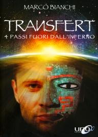 TRANSFERT - 4 PASSI FUORI DALL'INFERNO di Marco Bianchi