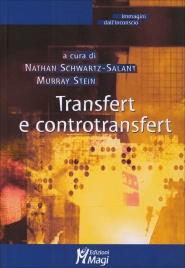 TRANSFERT E CONTRANSFERT di Nathan Schwartz-Salant, Murray Stein
