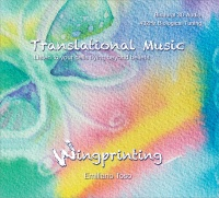 TRANSLATIONAL MUSIC - WINGPRINTING Listen to yours cells flying beyond beliefs di Emiliano Toso