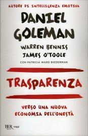 TRASPARENZA - VERSO UNA NUOVA ECONOMIA DELL'ONESTà di Daniel Goleman, Warren Bennis, James O'Toole