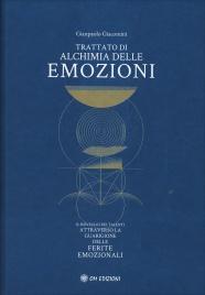 TRATTATO DI ALCHIMIA DELLE EMOZIONI Il risveglio dei talenti attraverso la guarigione delle ferite emozionali di Gianpaolo Giacomini