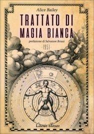 TRATTATO DI MAGIA BIANCA Prefazione di Salvatore Brizzi di Alice Bailey