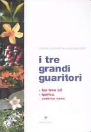 I TRE GRANDI GUARITORI Tea tree oil, iperico, cumino nero di Monika Jünemann