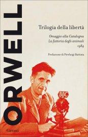 TRILOGIA DELLA LIBERTà Omaggio alla Catalogna - La Fattoria degli Animali - 1984 di George Orwell