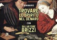 TROVARE LO SPIRITO NEL DENARO  (VIDEO SEMINARIO) di Salvatore Brizzi