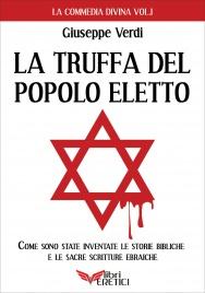 LA TRUFFA DEL POPOLO ELETTO Come sono state inventate le storie bibliche e le Sacre Scritture ebraiche di Giuseppe Verdi