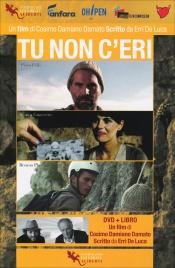 TU NON C'ERI DVD + Libro di Cosimo Damiano Damato, Erri De Luca