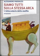 SIAMO TUTTI SULLA STESSA ARCA L'abbecedario dello zoofilo di Alessandro Paronuzzi