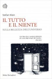 IL TUTTO E IL NIENTE Sulla bellezza dell'universo di Stefan Klein