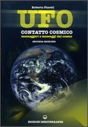 UFO CONTATTO COSMICO Messaggeri e messaggi dal cosmo di Roberto Pinotti