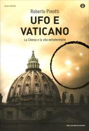 UFO E VATICANO La chiesa e la vita extraterrestre di Roberto Pinotti