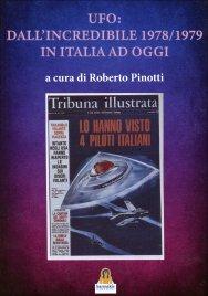 UFO: DALL'INCREDIBILE 1978-1979 IN ITALIA AD OGGI di Roberto Pinotti