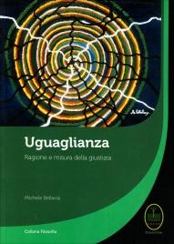UGUAGLIANZA Ragione e misura della giustizia di Michele Bellavia