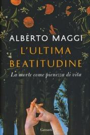 L'ULTIMA BEATITUDINE La morte come pienezza di vita di Alberto Maggi