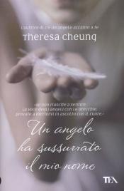 UN ANGELO HA SUSSURRATO IL MIO NOME di Theresa Cheung