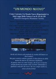 UN MONDO NUOVO Come costruire un mondo nuovo rispettando la sola legge della natura con il P.E.R.T. di Maurizio David Bertozzi