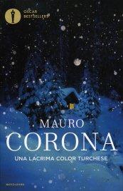 UNA LACRIMA COLOR TURCHESE di Mauro Corona
