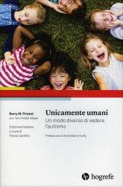 UNICAMENTE UMANI Un modo diverso di vedere l'autismo di Barry M. Prizant, Tom Fields-Meyer