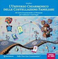 L'UNIVERSO CREARMONICO DELLE COSTELLAZIONI FAMILIARI 45 Carte Crearmoniche e 3 Permessi per realizzare i tuoi Sogni (contiene un CD e 45 Carte allegate) di Alba Sali