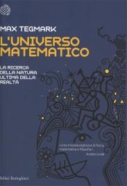 L'UNIVERSO MATEMATICO La ricerca della natura ultima della realtà di Max Tegmark
