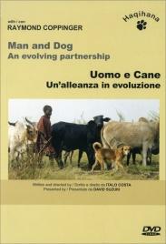 UOMO E CANE - UN'ALLEANZA IN EVOLUZIONE Man and Dog, an evolving partnership di Raymond Coppinger
