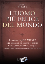 L'UOMO PIù FELICE DEL MONDO La penna di Joe Vitale e le memorie di Joseph J. Vitale ti accompagneranno in quel meraviglioso viaggio chiamato vita di Joseph J. Vitale, Joe Vitale