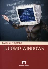 L'UOMO WINDOWS di Pasquale Romeo