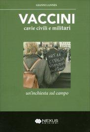 VACCINI - CAVIE CIVILI E MILITARI Un'inchiesta sul campo di Gianni Lannes