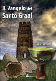 IL VANGELO DEL SANTO GRAAL di Antonio Lombatti