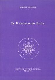 IL VANGELO DI LUCA di Rudolf Steiner