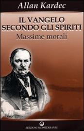 IL VANGELO SECONDO GLI SPIRITI - VOL.1 Massime morali di Allan Kardec