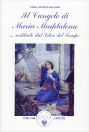 IL VANGELO DI MARIA MADDALENA ...restituito dal libro del tempo di Daniel Meurois